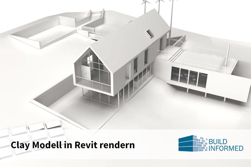 Clay Modell in Revit rendern